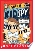 Mac Cracks the Code (Mac B., Kid Spy #4)