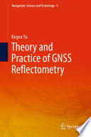 Theory and Practice of GNSS Reflectometry Book