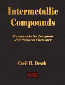 Intermetallic Compounds   Monographs on Inorganic and Physical Chemistry Book