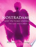 Nostradamus Lost Pictures Unveiled