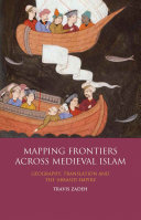 Pdf Mapping Frontiers Across Medieval Islam Telecharger