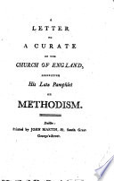 A Letter to a Curate of the Church of England  Respecting His Late Pamphlet on Methodism