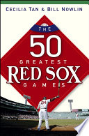 The 50 Greatest Red Sox Games Book PDF