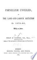 Parnellism Unveiled  Or  the Land and labour Agitation of 1879 80