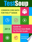 TestSoup s Guide for the Common Core  6th Grade Math