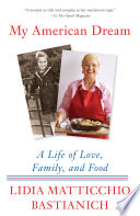link to My American dream : a life of love, family, and food in the TCC library catalog