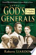 God S Generals Healing Evangelists