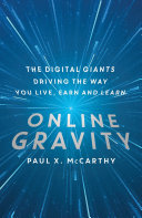 Online Gravity: The Unseen Force Driving the way you Live, Earn and ...