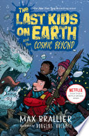 link to The last kids on Earth and the cosmic beyond in the TCC library catalog