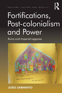 Fortifications  Post colonialism and Power