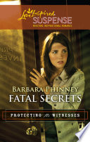 Fatal Secrets  Mills   Boon Love Inspired   Protecting the Witnesses  Book 5  Book