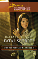 Fatal Secrets  Mills   Boon Love Inspired   Protecting the Witnesses  Book 5