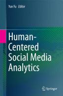Human Centered Social Media Analytics