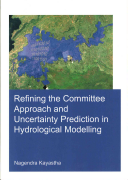 Refining the Committee Approach and Uncertainty Prediction in Hydrological Modelling Book