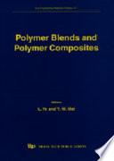 Polymer Blends and Polymer Composites