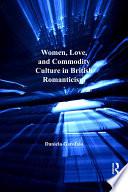 Women  Love  and Commodity Culture in British Romanticism