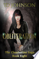 Obliteration: The Clandestine Saga Book 8