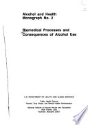 Biomedical Processes And Consequences Of Alcohol Use