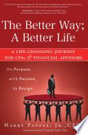 The Better Way; A Better Life