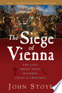 The Siege of Vienna  The Last Great Trial Between Cross   Crescent