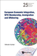 European Economic Integration, WTO Membership, Immigration and Offshoring