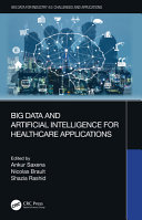 Big Data and Artificial Intelligence for Healthcare Applications Book