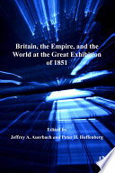 Britain The Empire And The World At The Great Exhibition Of 1851