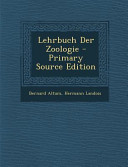 Lehrbuch Der Zoologie   Primary Source Edition