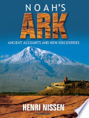 Noah s Ark  Ancient Accounts and New Discoveries  unabridged