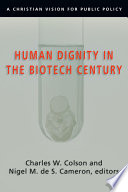 Human Dignity in the Biotech Century Book