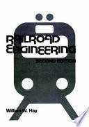 """Railroad Engineering"" by William W. Hay"