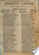 El Principe perseguido  Comedia famosa  in three acts and in verse  de tres ingenios  L  Bermudez de Belmonte  A  Martinez and A  Moreto y Caba  a