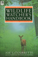The National Wildlife Federation s Wildlife Watcher s Handbook