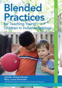 Blended Practices for Teaching Young Children in Inclusive Settings Book