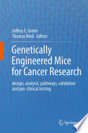 Genetically Engineered Mice for Cancer Research