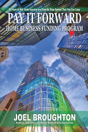 Pay It Forward Home Business Funding Program Book