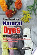 Handbook on Natural Dyes for Industrial Applications (Extraction of Dyestuff from Flowers, Leaves, Vegetables) 2nd Revised Edition