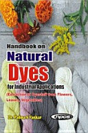 Handbook on Natural Dyes for Industrial Applications  Extraction of Dyestuff from Flowers  Leaves  Vegetables  2nd Revised Edition