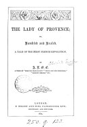 The lady of Provence; or, Humbled and healed, by A.L.O.E.