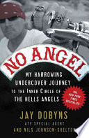 link to No angel : my harrowing undercover journey to the inner circle of the Hells Angels in the TCC library catalog