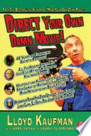 """Direct Your Own Damn Movie!"" by Lloyd Kaufman"