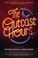 link to The outcast hours in the TCC library catalog