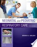 Neonatal and Pediatric Respiratory Care   E Book