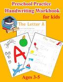 Preschool Practice Handwriting Workbook for Kids Ages 3 5
