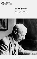 Delphi Complete Works of W. W. Jacobs (Illustrated):