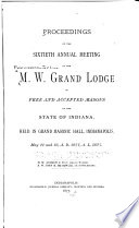 Proceedings of the ... Annual Meeting of the M.W. Grand Lodge of Free and Accepted Masons of the State of Indiana