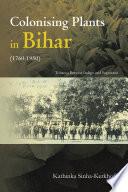 Colonising Plants in Bihar  1760 1950