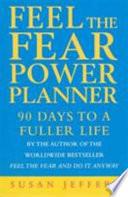 Feel the Fear Power Planner