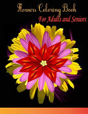 Flowers Coloring Book For Adults and Seniors