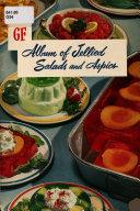 GF Album of Jellied Salads and Aspics